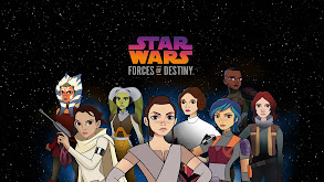 Star Wars: Forces of Destiny thumbnail