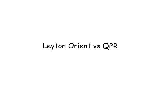 Leyton Orient vs QPR