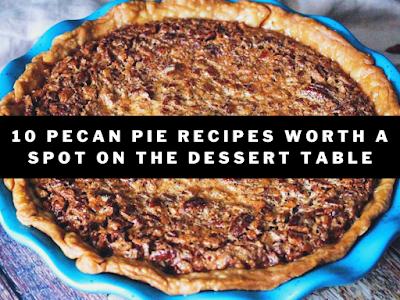 10 Pecan Pie Recipes Worth a Spot on the Dessert Table