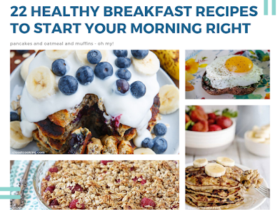 22 Healthy Breakfast Recipes to Start Your Morning Right