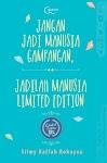 """Jangan Jadi Manusia Gampangan, Jadilah Manusia Limited Edition - Silmy Kaffah Rohayna"""