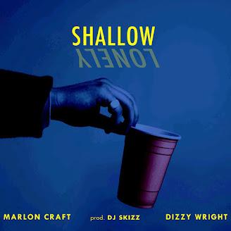 Marlon Craft ft. Dizzy Wright – Shallow