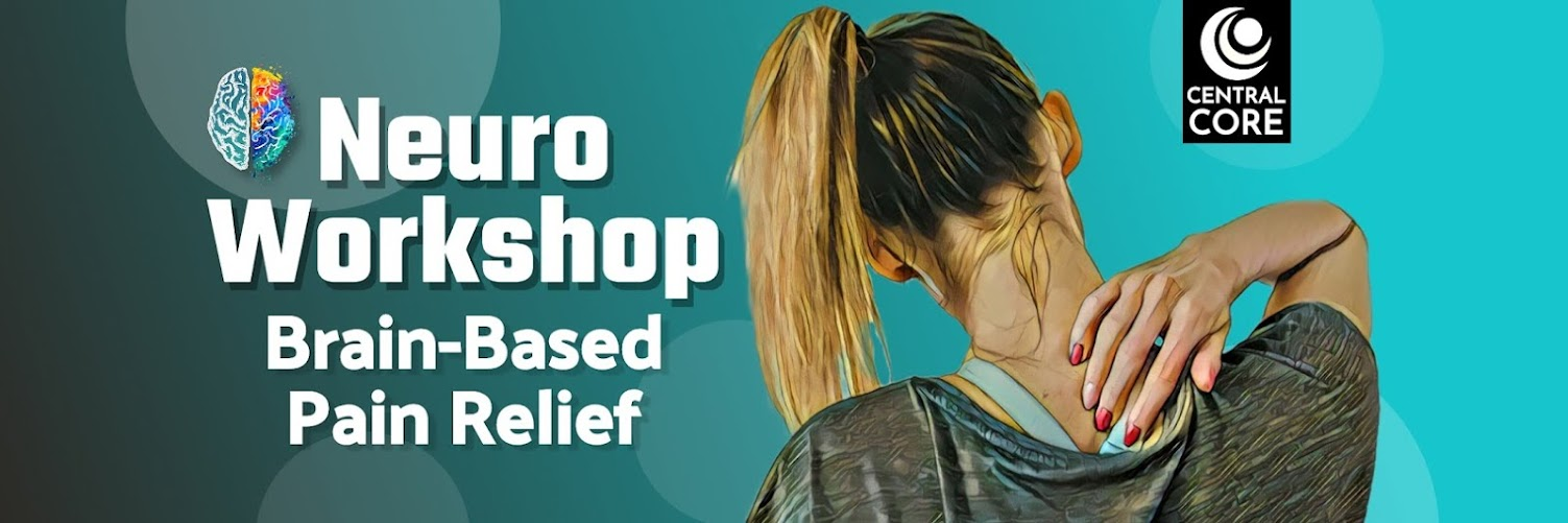 Neuro Workshop: Pain - Understand the Cause and Brain-Based Relief