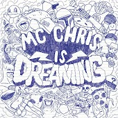 MC Chris Is Dreaming