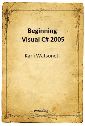 Beginning Visual C-sharp 2005 Wrox Beginning