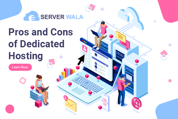Pros and Cons of Dedicated Hosting