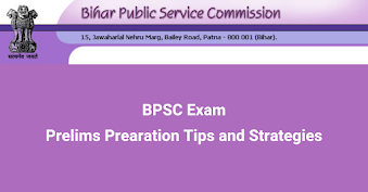 BPSC Prelims Exam Preparation Tips and Strategies