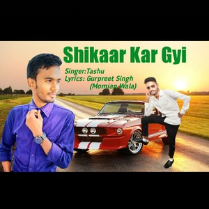 Shikaar Kar Gyi Upload Your Music Free