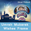 Umrah Photo Frames For Making Umrah Mubarak Wishes APK