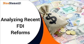 Analyzing Recent FDI Reforms