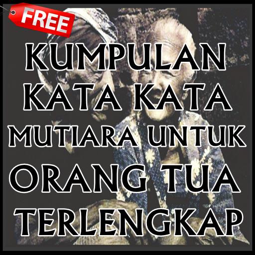 Download Kata Mutiara Untuk Orang Tua Google Play Softwares