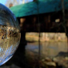 Bridge Through Crystal Ball by Karen Harris - Artistic Objects Glass ( water, crystal ball, covered bridge, glass, bridge, river )