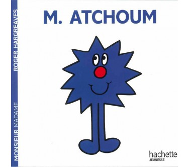 Monsieur Atchoum - Collection Monsieur Madame - Editions Hachette