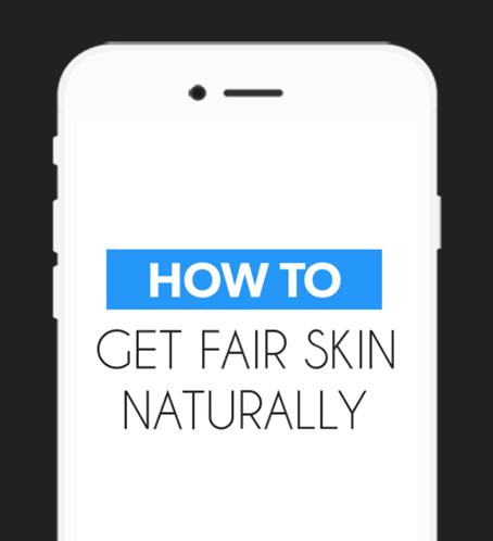 Get Fair Skin Naturally Easy