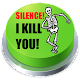 Silence! I Kill You! Button Download for PC Windows 10/8/7