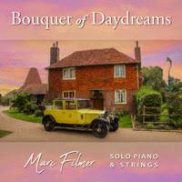 Buy Bouquet of Daydreams Album By Marc Filmer