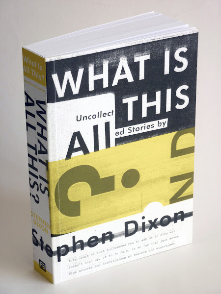 """Photo: What Is All This? (Softcover Ed.) by Stephen Dixon  http://www.fantagraphics.com/whatisallthis  568-page 5.75"""" x 8.25"""" softcover • $22.99 ISBN: 978-1-60699-527-3 - Front cover."""