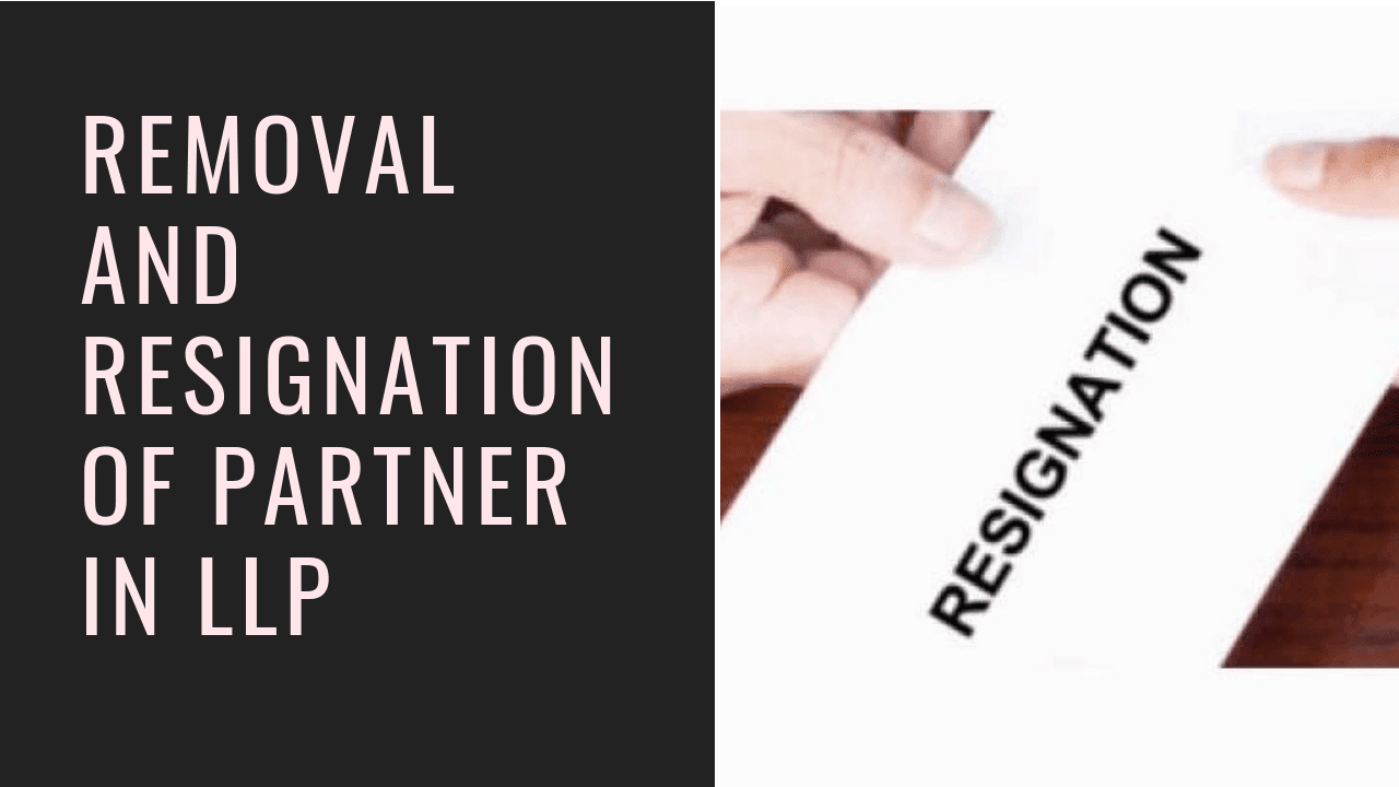 Removal and Resignation of Partner in LLP