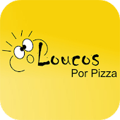 Loucos por Pizza - Delivery