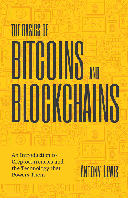 The Basics Of Bitcoin And Blockchain: Anthony Lewis