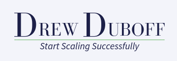 Drew DuBoff Start Scaling Successfully