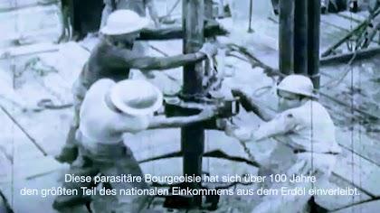 Erdölarbeiter. Untertitel: «Diese parasitäre Bourgeoisie hat sich über 100 Jahre den größten Teil des nationalen Einkommens aus dem Erdöl einverleibt».