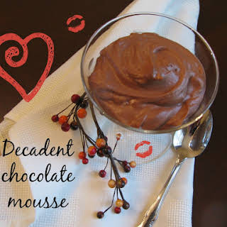 Decadent Chocolate Mousse.