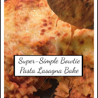 Super Simple Bowtie Pasta Lasagna Bake