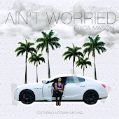 Ain't Worried (feat. Norman Michael)