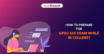 How to Prepare for UPSC IAS Exam while still in College?