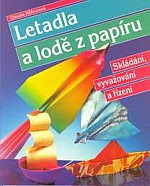 Photo: Letadla a lode z papíru Hüfnerová Claudia Svojka a Vašut 1996 paperback 79 pp ISBN 8071801593 orig. Flieger und Schiffe aus Papier