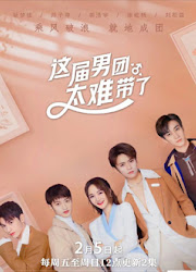 This Boy Band is Too Hard to Manage China Web Drama
