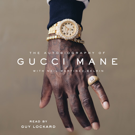 The Autobiography of Gucci Mane by Gucci Mane, Neil Martinez-Belkin -  Audiobooks on Google Play