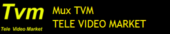 MUX TVM - TELE VIDEO MARKET