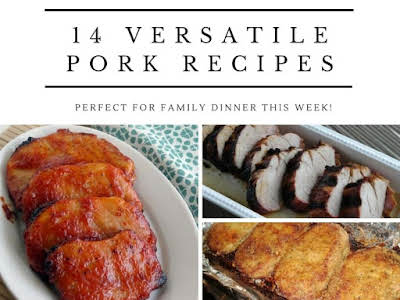 14 Versatile Pork Recipes