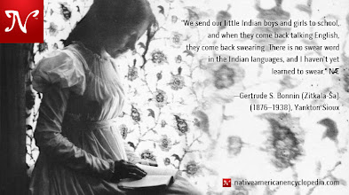 Photo: We send our little Indian boys and girls to school, and when they come back talking English, they come back swearing. There is no swear word in the Indian languages, and I haven't yet learned to swear. —Gertrude S. Bonnin (Zitkala-Ša) (1876–1938), Yankton Sioux