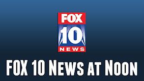 FOX 10 News at Noon thumbnail