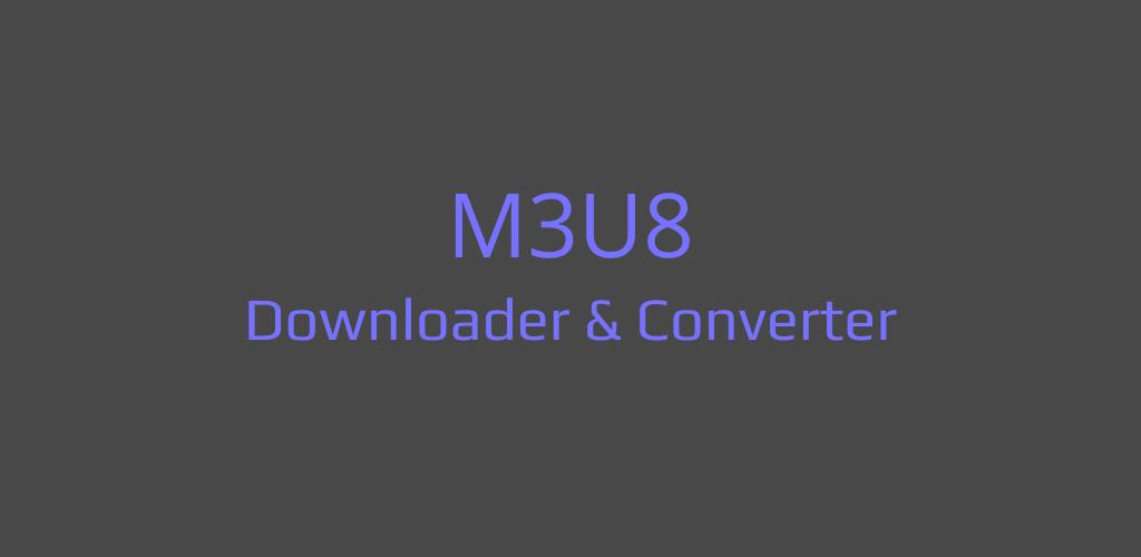 Download M3U8 Downloader & Converter APK latest version 2 2