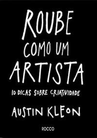 """Capa do Livro """"Roube como um artista"""""""