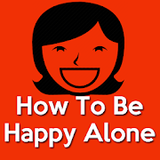 How to Be Happy Alone(Love yourself)