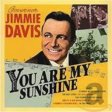 You Are My Sunshine by Jimmie Davis