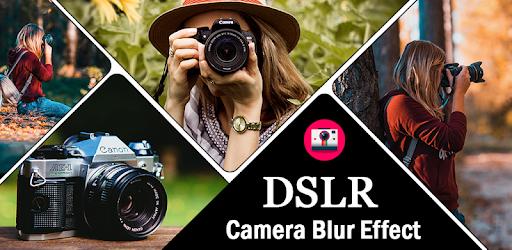 Dslr Camera Blur Effect Photo Art Gallery Editor Aplikasi Di