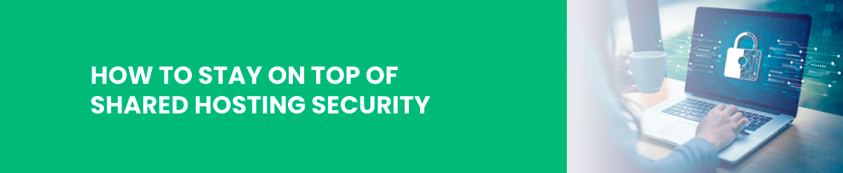 How to Stay on Top of Shared Hosting Security