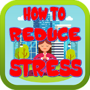 How to Reduce and Release Stress