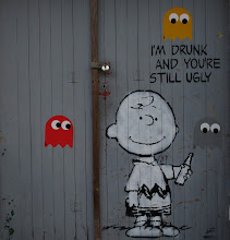 """Photo: L.E.T.; """"I'M DRUNK AND YOU'RE STILL UGLY"""" & PDOT"""