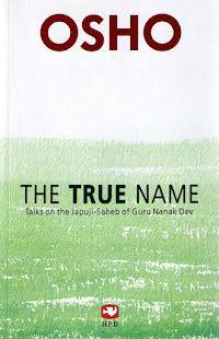Osho, The True Name - Talks on the Japji-Saheb of Guru Nanak - bok