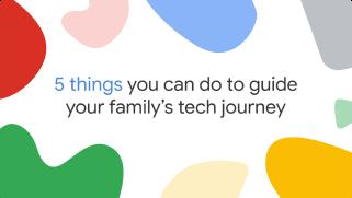 5 cosas que puede hacer para guiar a su familia en su viaje tecnológico