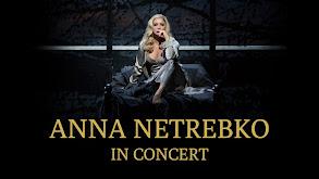 Anna Netrebko in Concert thumbnail