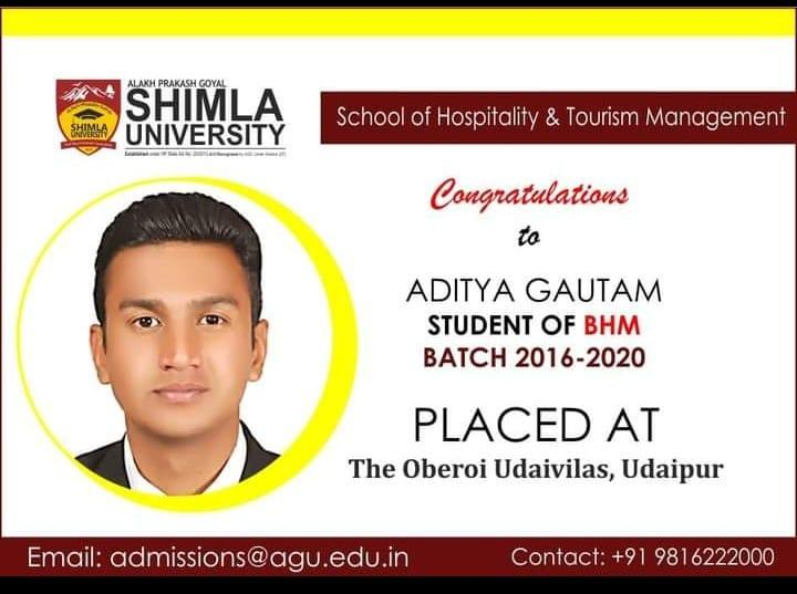 """Image may contain: 1 person, close-up, text that says """"SHIMLA GOYAL ALAKH PRAKASH o SHUNIA UNIVERSITY cte iatandm 3E - School of Hospitality & Tourism Management Congratulations ADITYA GAUTAM STUDENT OF BHM BATCH 2016-2020 PLACED AT The Oberoi Udaivilas, Udaipur Email: admissions@agu.edu.in Contact: +91 9816222000"""""""