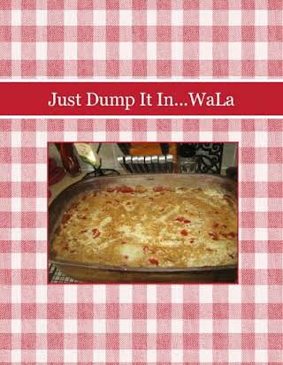Just Dump It In...WaLa